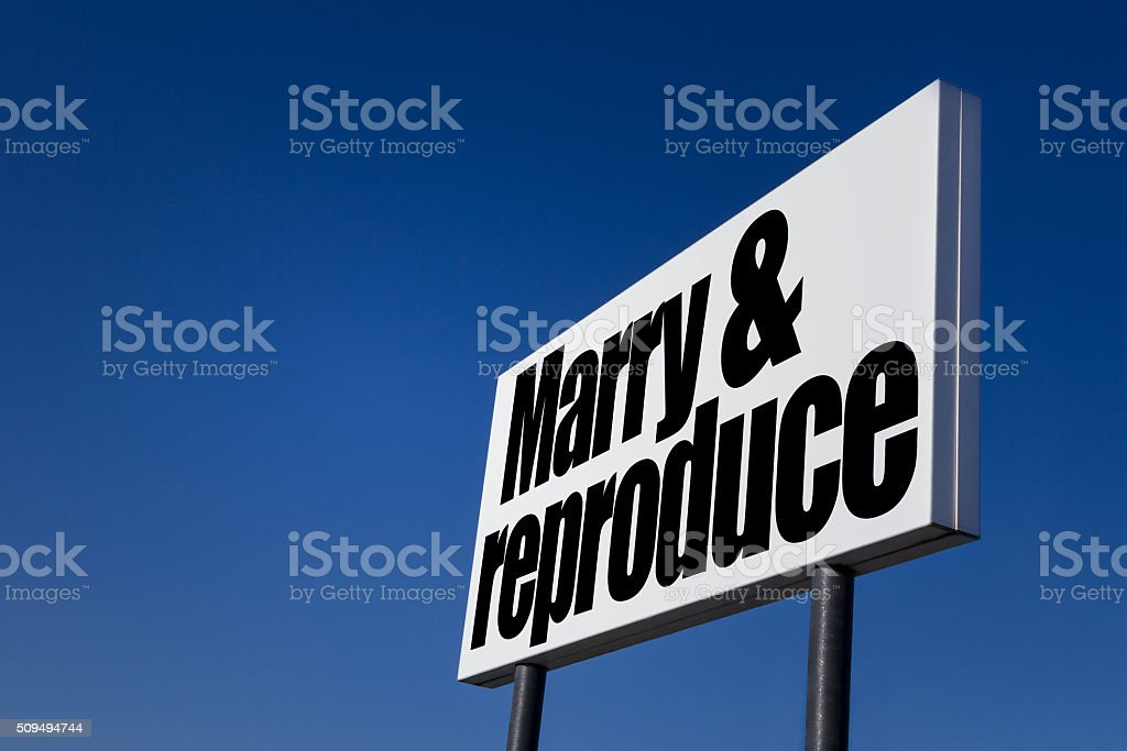 Message 'Marry and reproduce' stock photo
