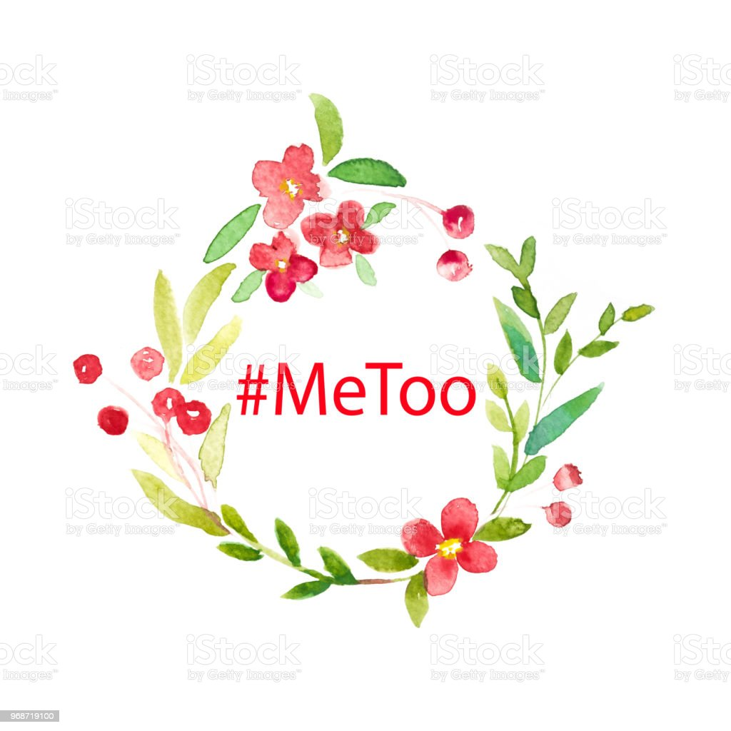 #metoo word in watercolor frame of green leaves and red floral wreath...