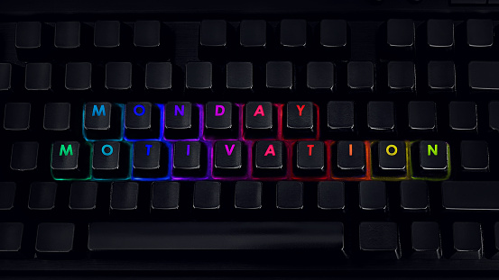 Monday motivation - Written on RGB backlit keyboard, closeup