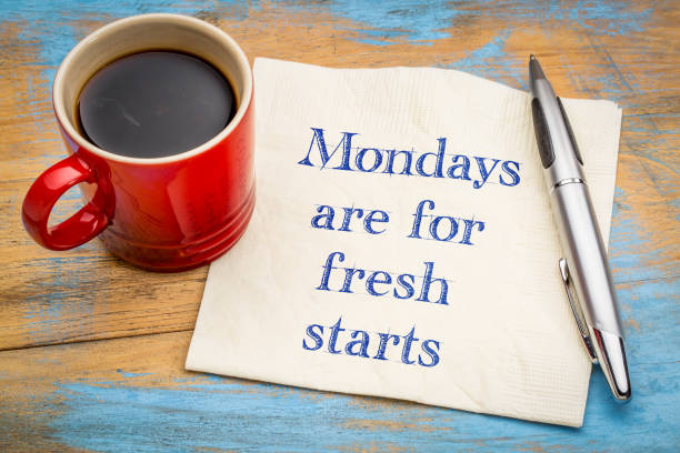 mondays are for fresh starts - monday motivation stock photos and pictures
