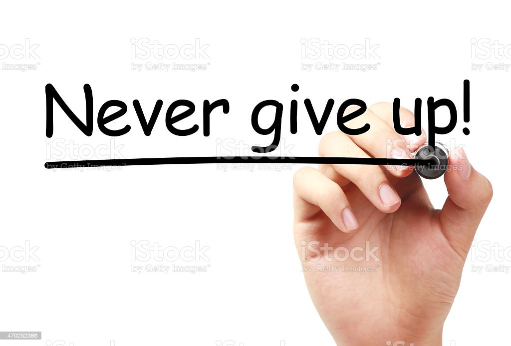 Never give up stock photo