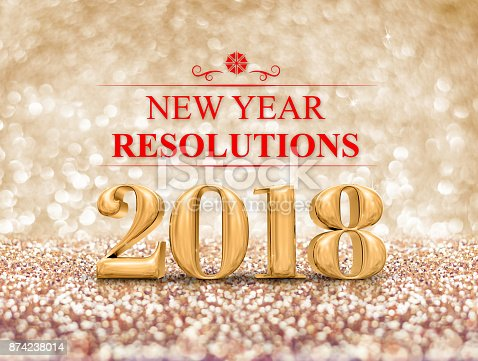 istock New year resolution 2018 (3d rendering) on gold sparkle glitter perspective floor to blur gold sparkling bokeh abstract background,holiday greeting card.business vision. 874238014