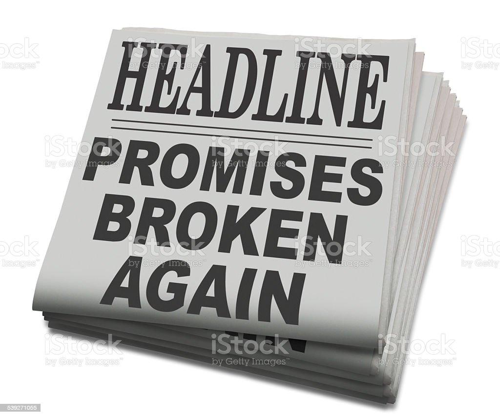 Schlagzeile; Versprechen gebrochen erneut – Foto