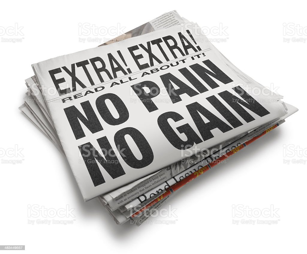 No Gain Without Pain stock photo