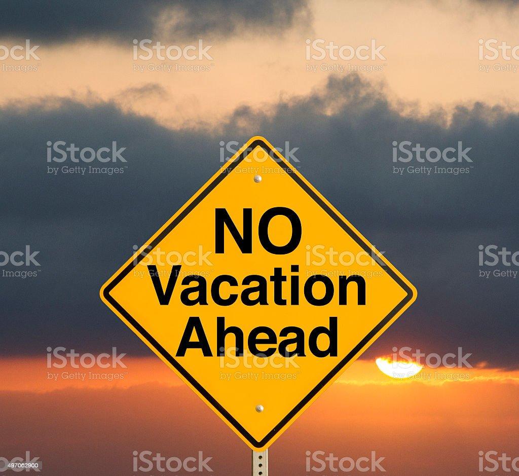 No Vacation Ahead stock photo