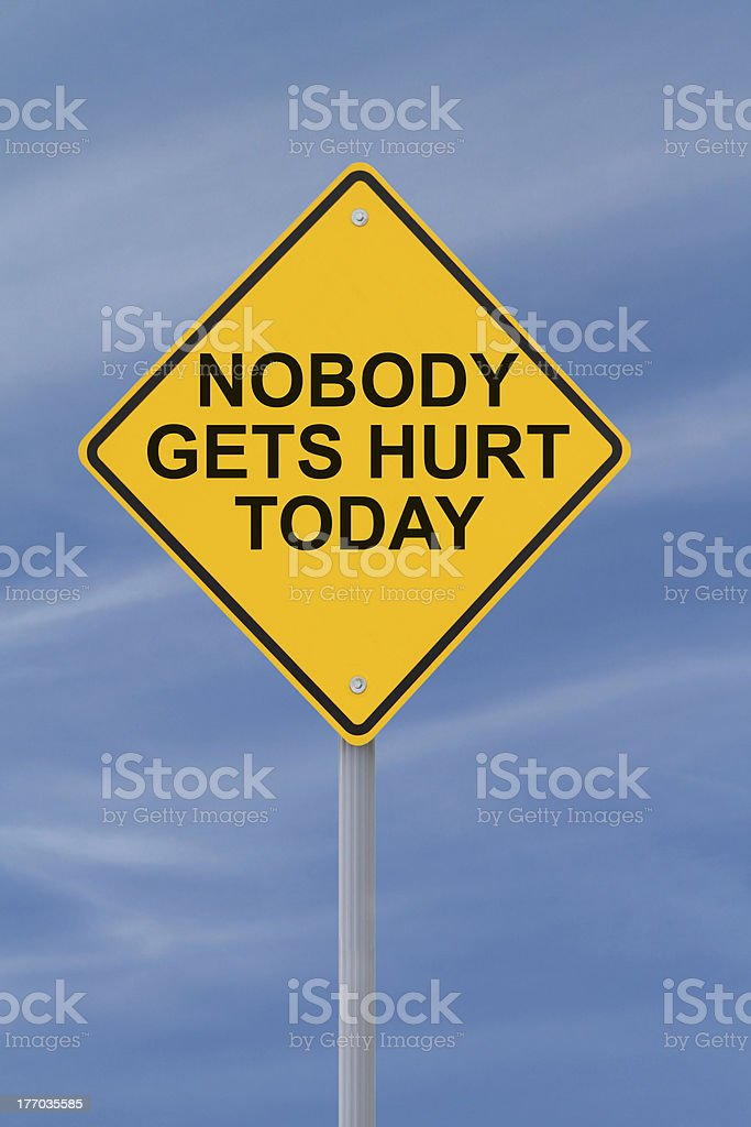 Nobody Gets Hurt Today! royalty-free stock photo