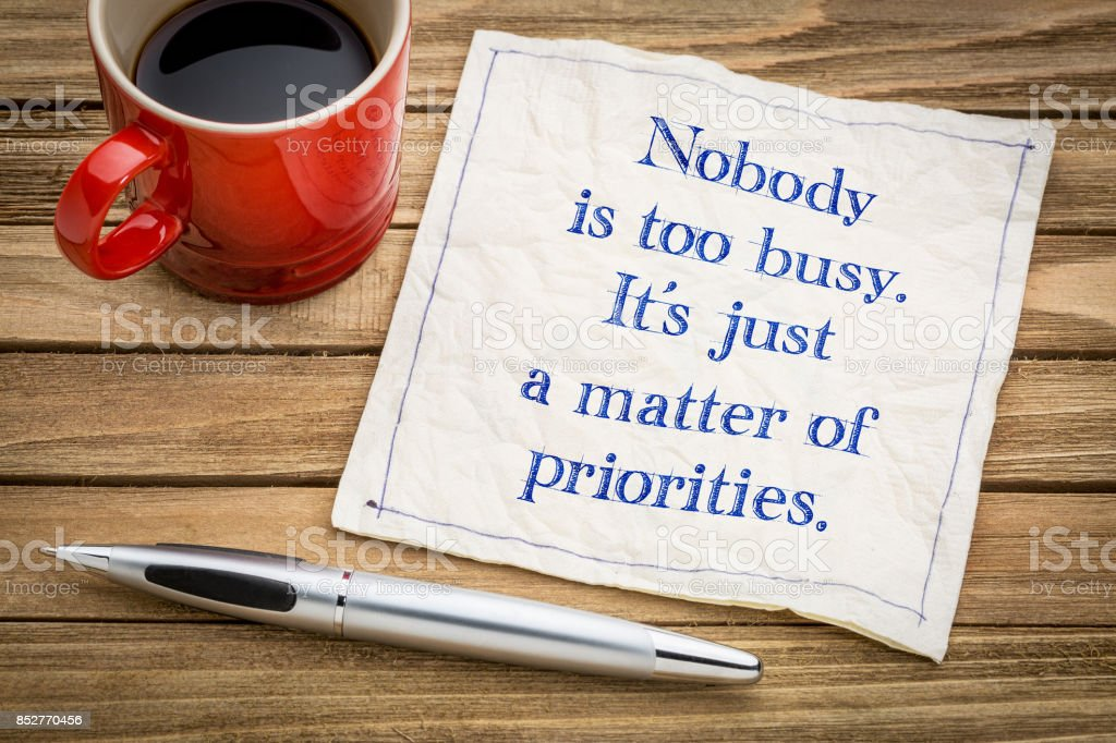 Nobody is too busy, it is a matter of priorities stock photo