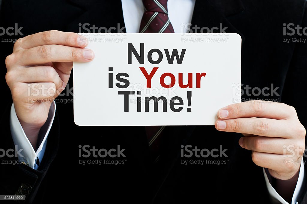 Now is Your Time! stock photo