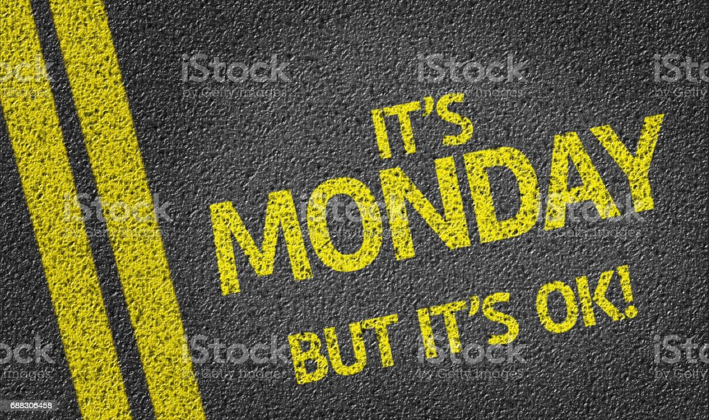 Ok Monday But Its Ok stock photo