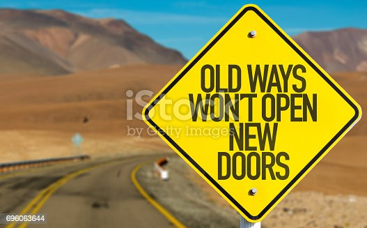 Old Ways Wont Open New Doors sign