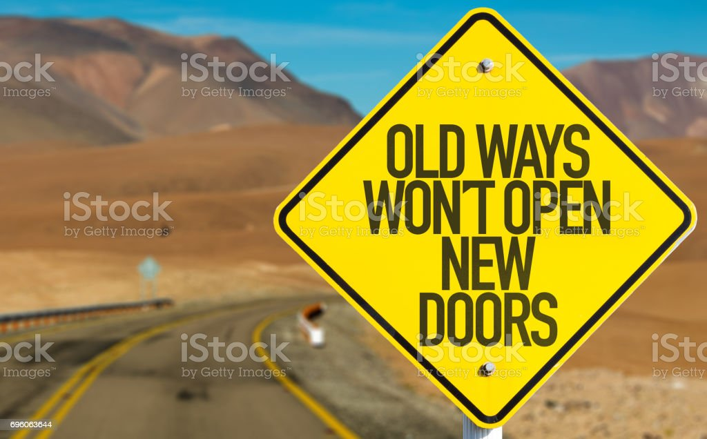 Old Ways Wont Open New Doors stock photo