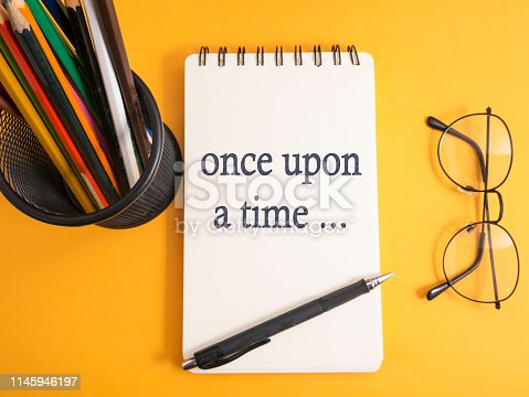 Once Upon a Time, story telling motivational inspirational quotes, words typography lettering concept