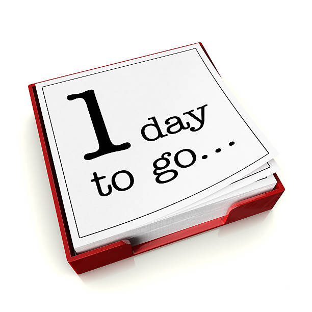 one day to go - countdown stock photos and pictures