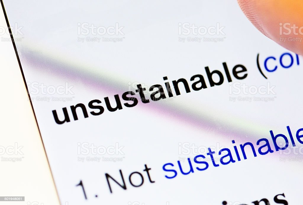 Online dictionary definition of 'Unsustainable' stock photo