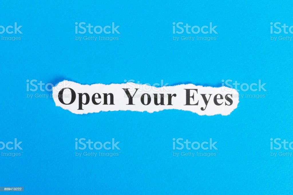 Open Your Eyes text on paper. Word Open Your Eyes on torn paper. Concept Image stock photo