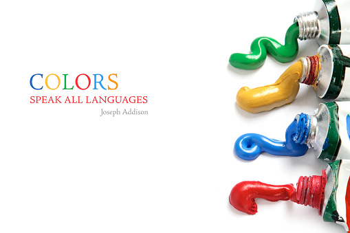 paint colors flowing from the tubes, isolated with shadows on a white background, sample text in the copy space Colors Speak All Languages, Joseph Addinson