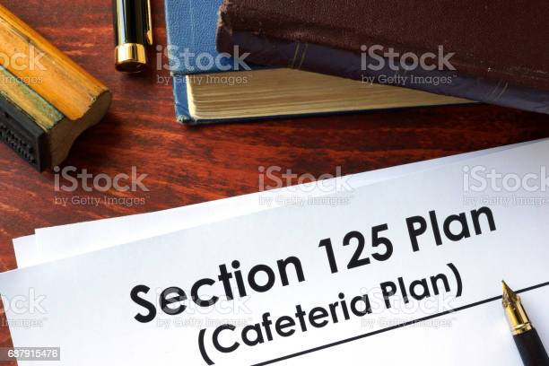 Papers with section 125 plan on a table picture id687915476?b=1&k=6&m=687915476&s=612x612&h=2jrdp7zxslflx9co dp0jv9qe wnvsvf3ou5kginusg=