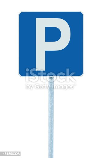 istock Parking place sign post pole, traffic road roadsign, blue isolated 461890303