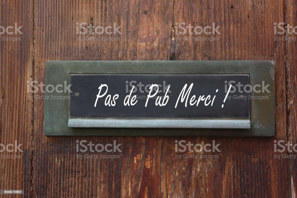 Pas de Pub Merci !  Private mailbox  Stop Advertisements ! stock photo