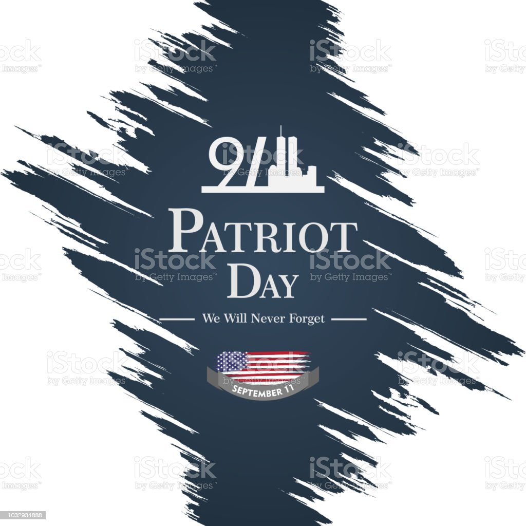 Patriot day USA Never forget 9.11 vector poster. Patriot Day,...