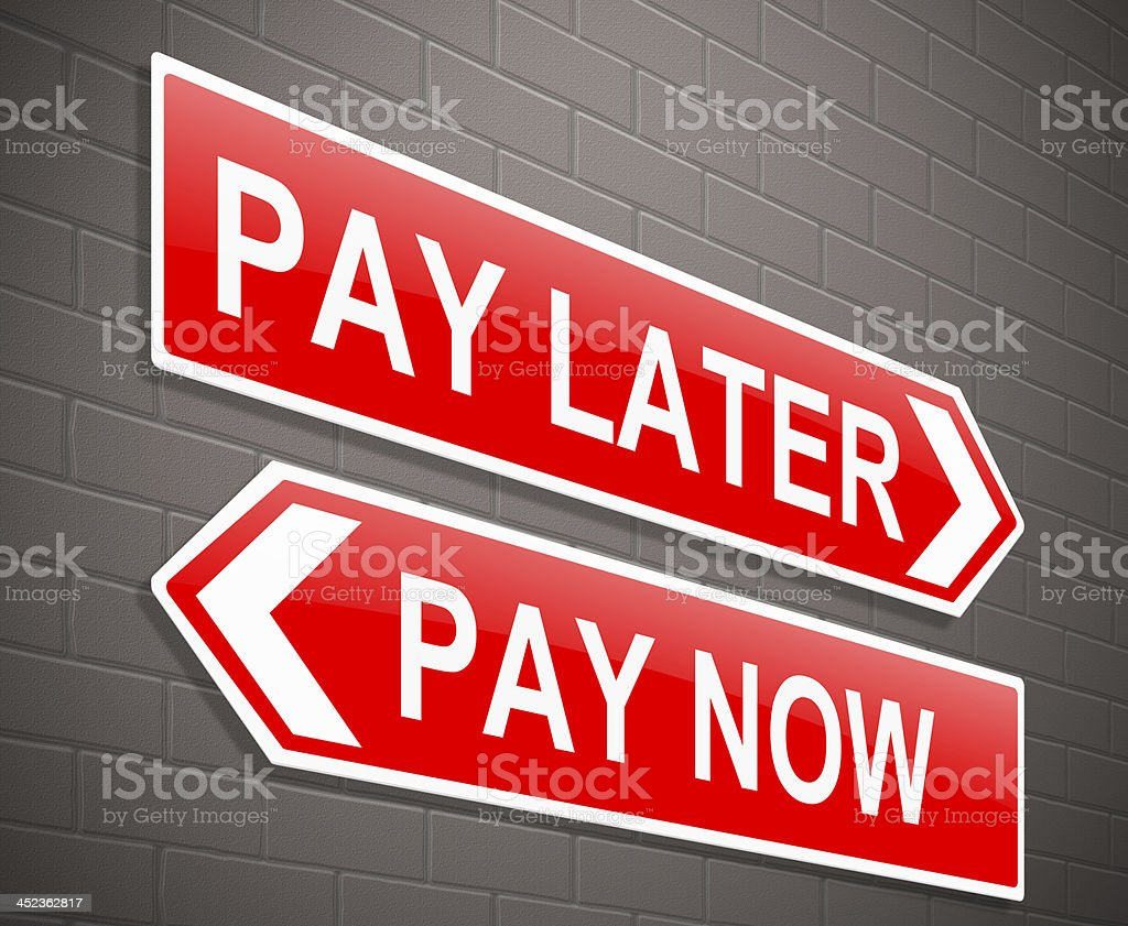 Pay now or later. royalty-free stock photo