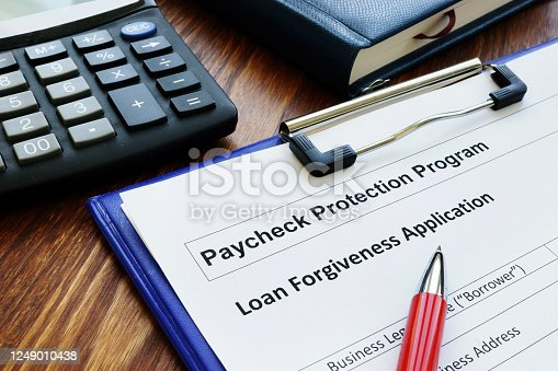istock Paycheck protection program ppp loan for small business forgiveness application. 1249010438