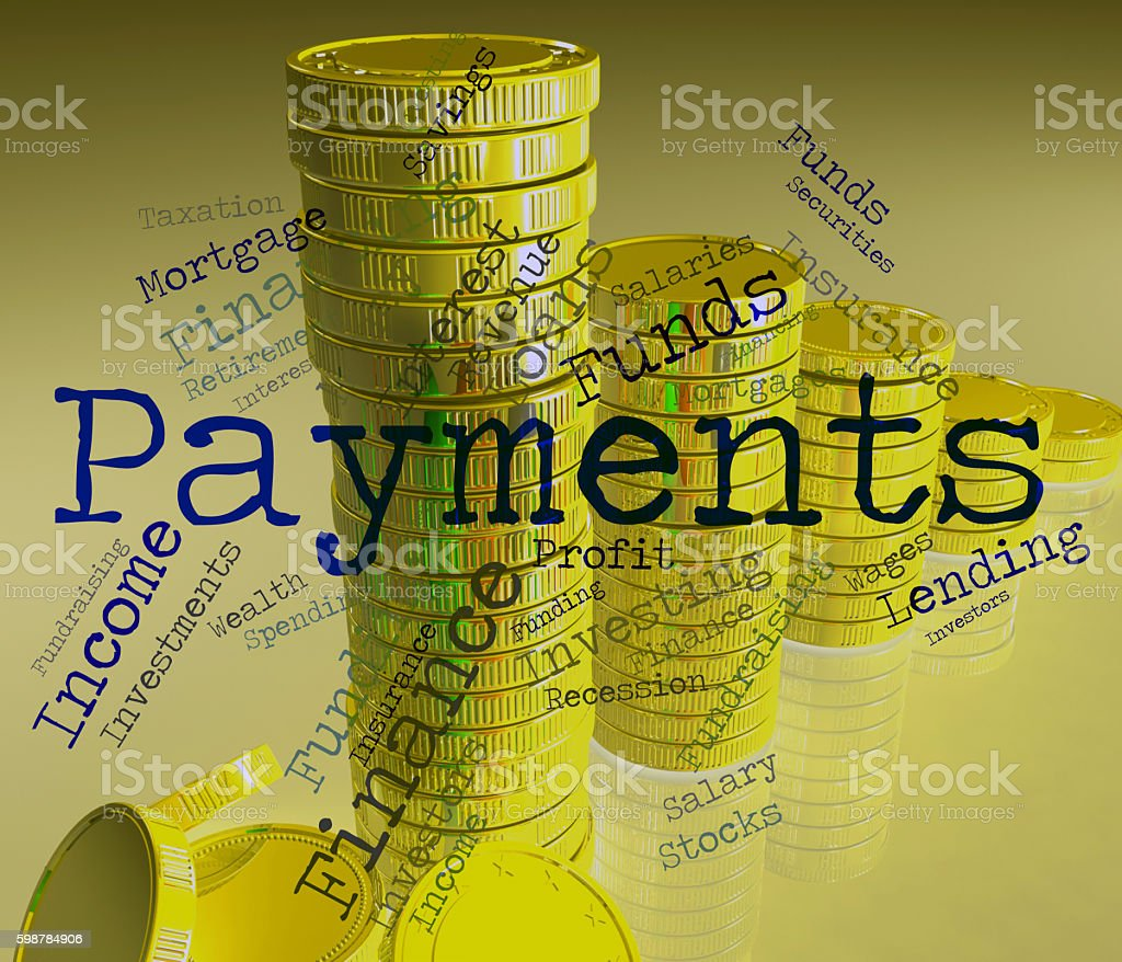 Payments Word Shows Pays Bill And Instalment stock photo