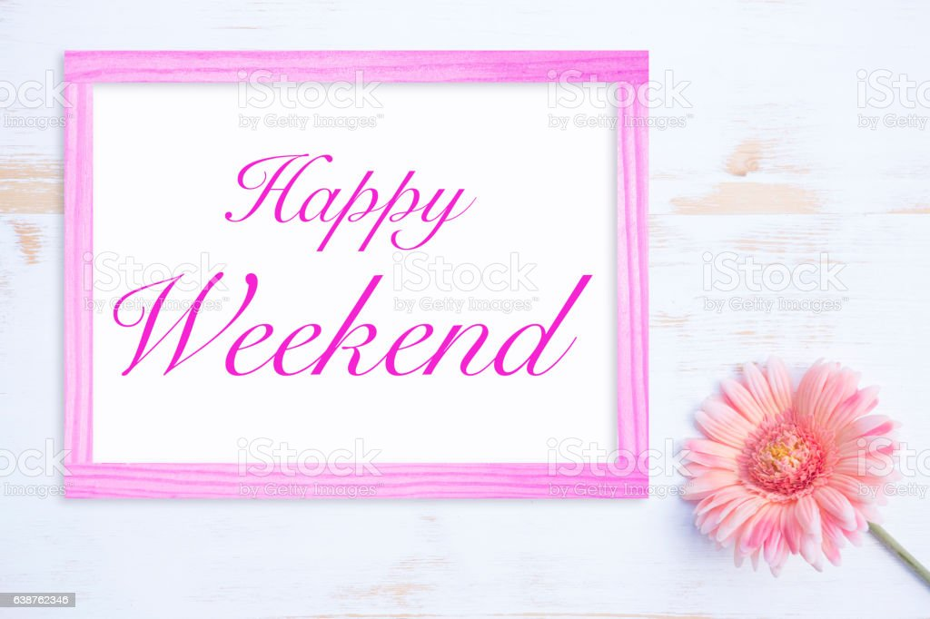 pink flower with frame and words happy weekend stock photo more
