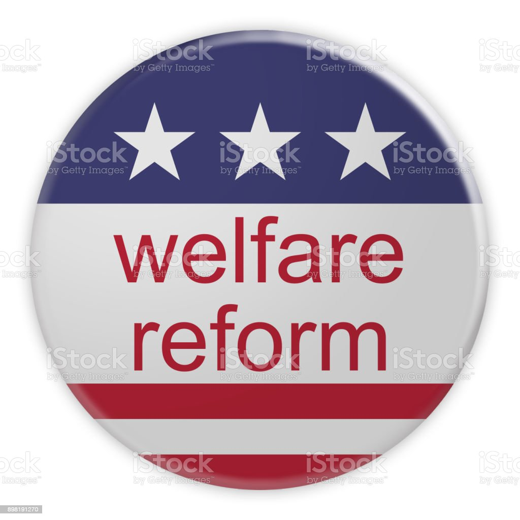 USA Politics News Badge: Welfare Reform Button With US Flag, 3d illustration isolated on white background stock photo