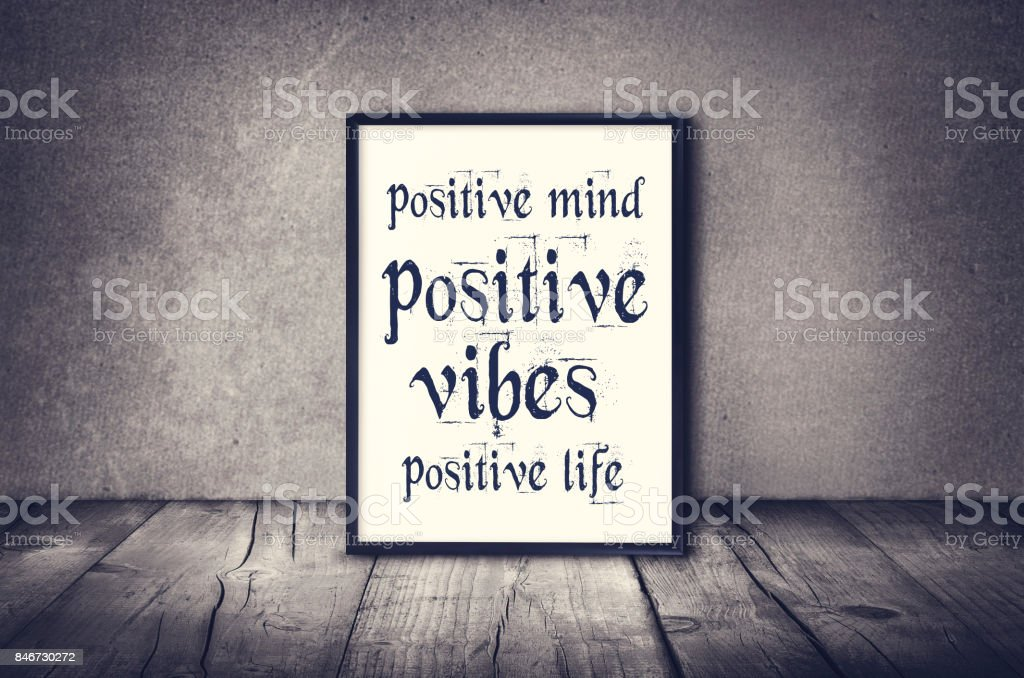 Positive mind, vibes, life inspirational quote stock photo