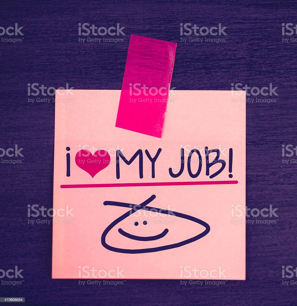 Positive work place message. I love my job! Happiness. stock photo