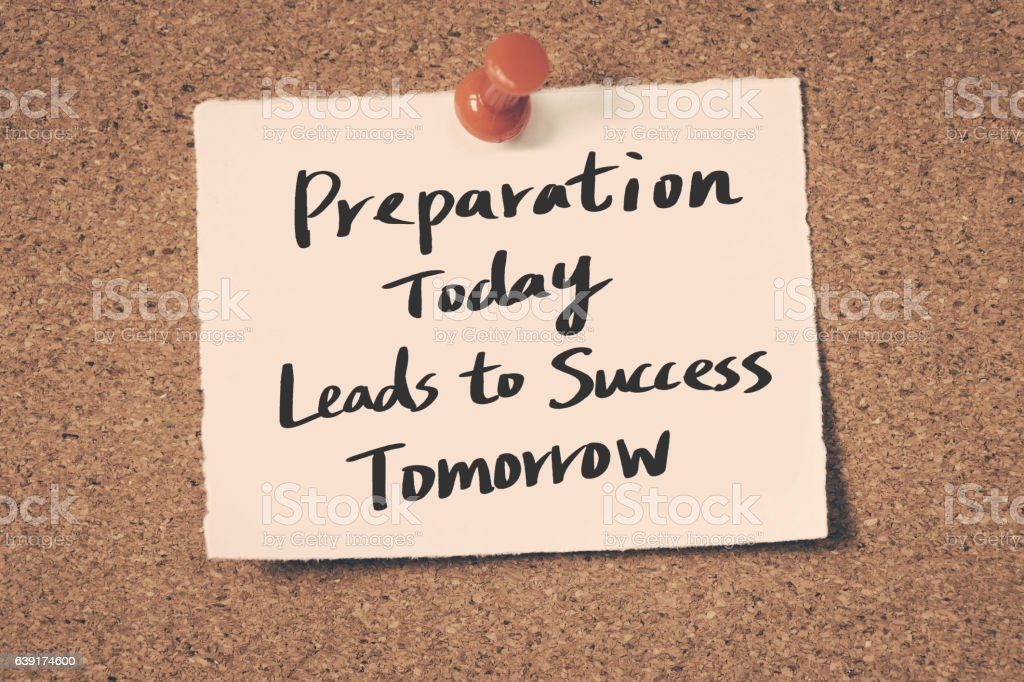 Preparation Today Leads to Success Tomorrow stock photo