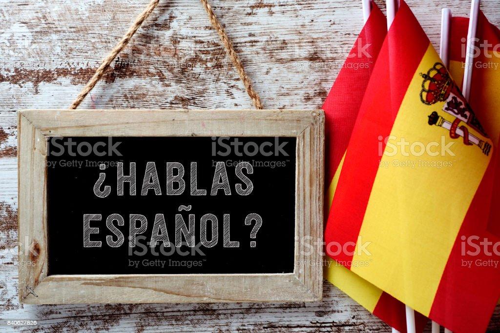 question hablas espanol? do you speak Spanish? stock photo