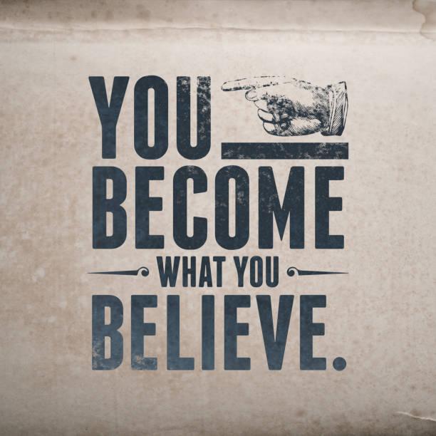quote-you become what you believe. - estilo de vida imagens e fotografias de stock