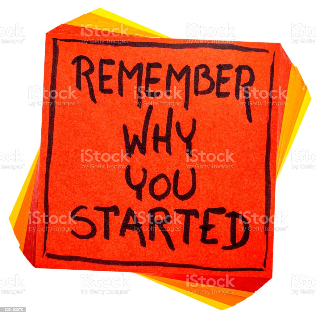 Remember why you started note stock photo