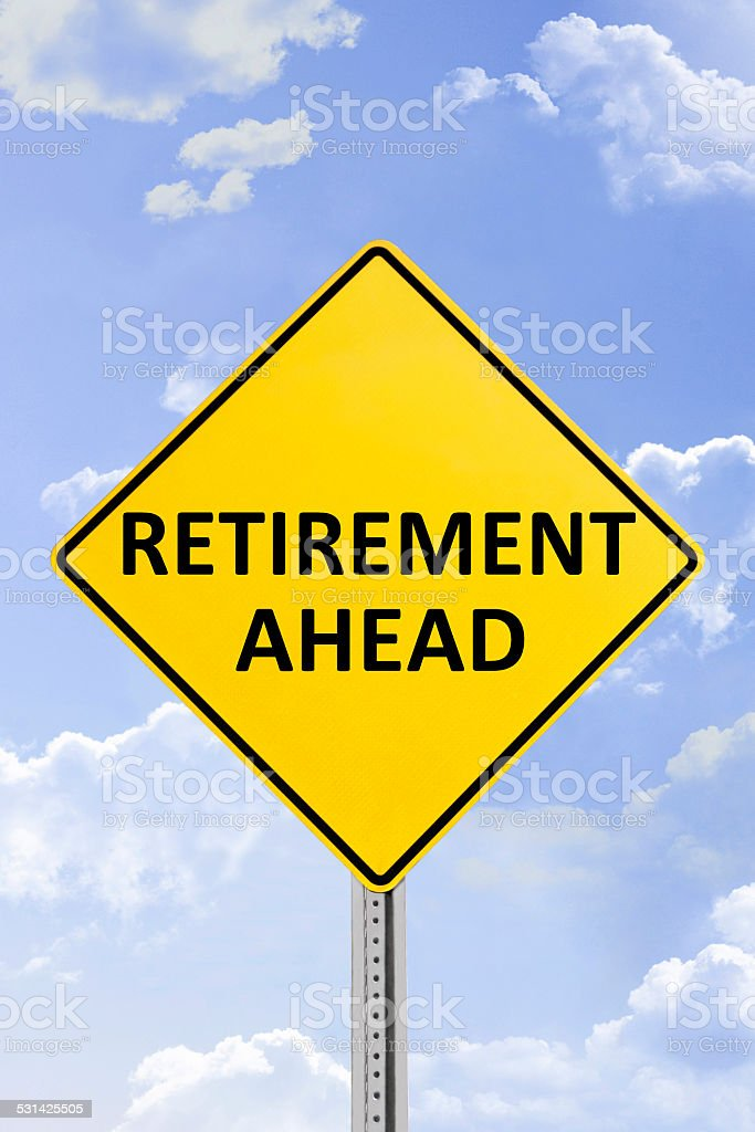 Retirement Ahead Yellow Road Sign stock photo