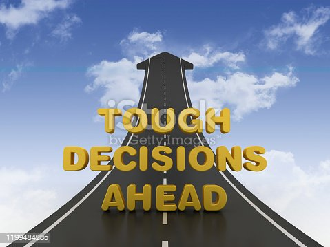 954712506istockphoto Road Arrow with TOUGH DECISIONS AHEAD Phrase on Sky - 3D Rendering 1199484285