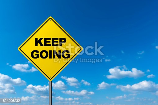KEEP GOING - Road Warning Sign