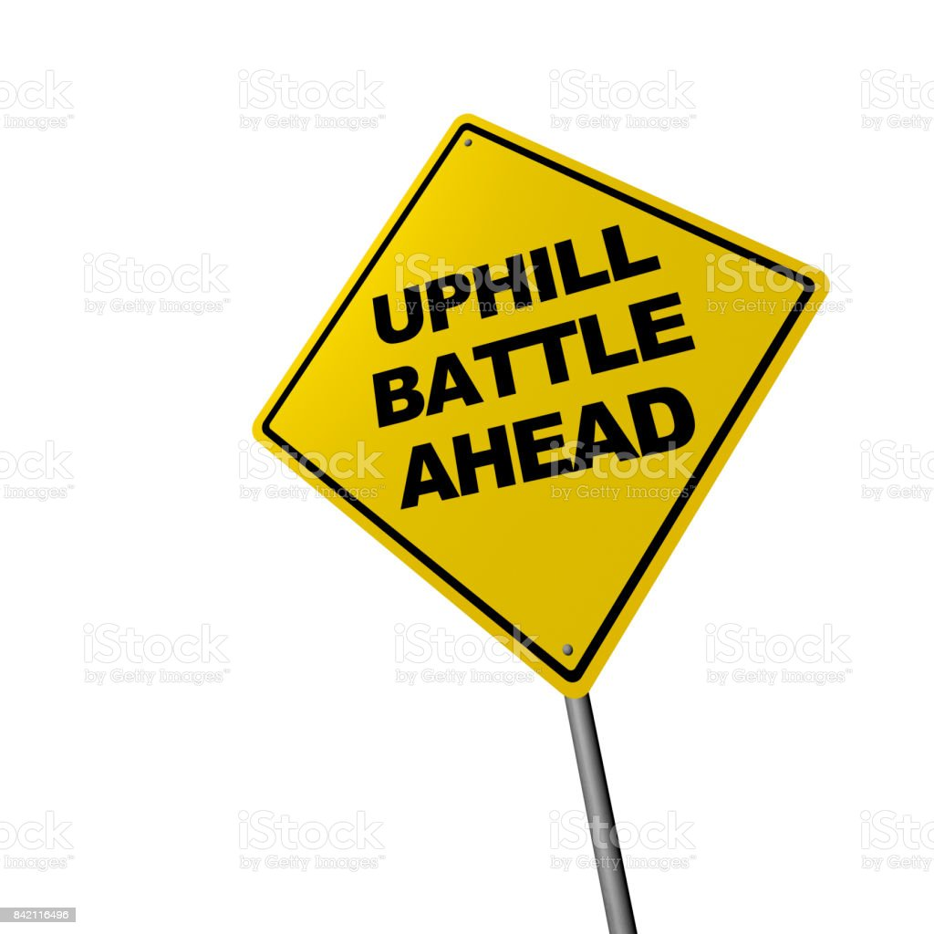 UPHILL BATTLE AHEAD - Road Warning Sign stock photo