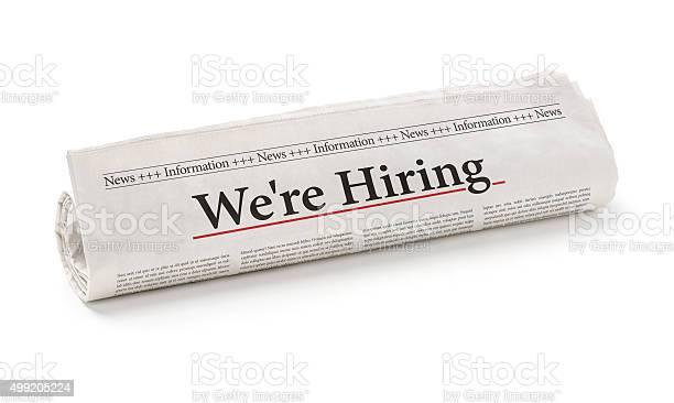 Rolled newspaper with the headline we are hiring picture id499205224?b=1&k=6&m=499205224&s=612x612&h= cwsrjmzu0gtemykvdtjdu3088uo1rsgcn6nzvde1 w=
