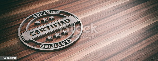 istock Round metal sign with text cerified on wooden background, banner, copy space. 3d illustration 1035631938