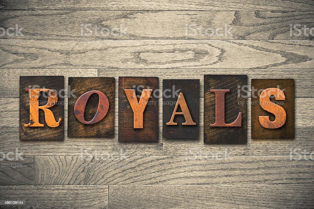Royals Concept Wooden Letterpress Type stock photo