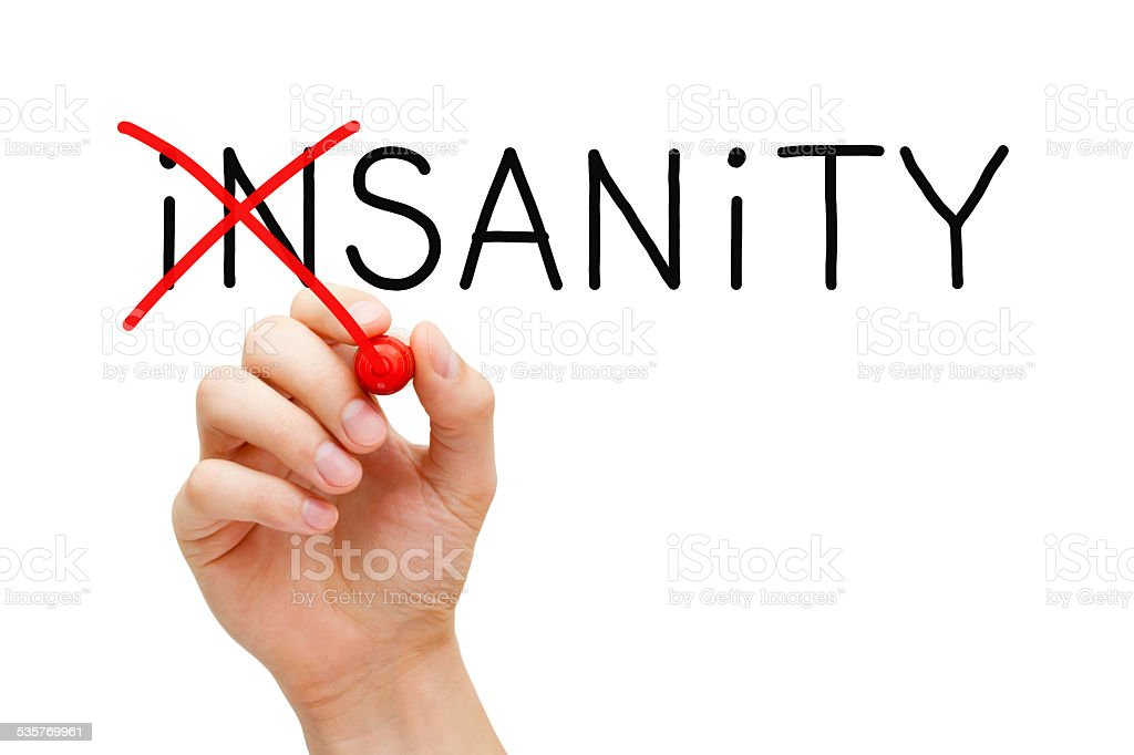 Sanity Not Insanity stock photo