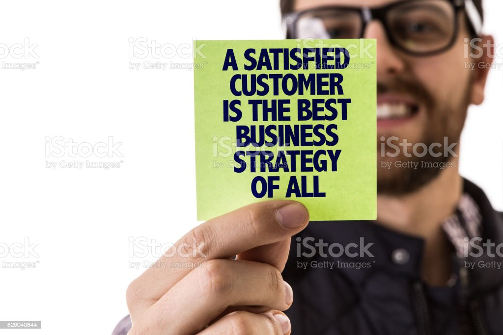 A Satisfied Customer Is The Best Business Strategy of All stock photo