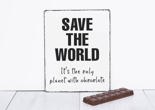 Save the world it's the only planet with chocolate quote text about chocolate background stock photo
