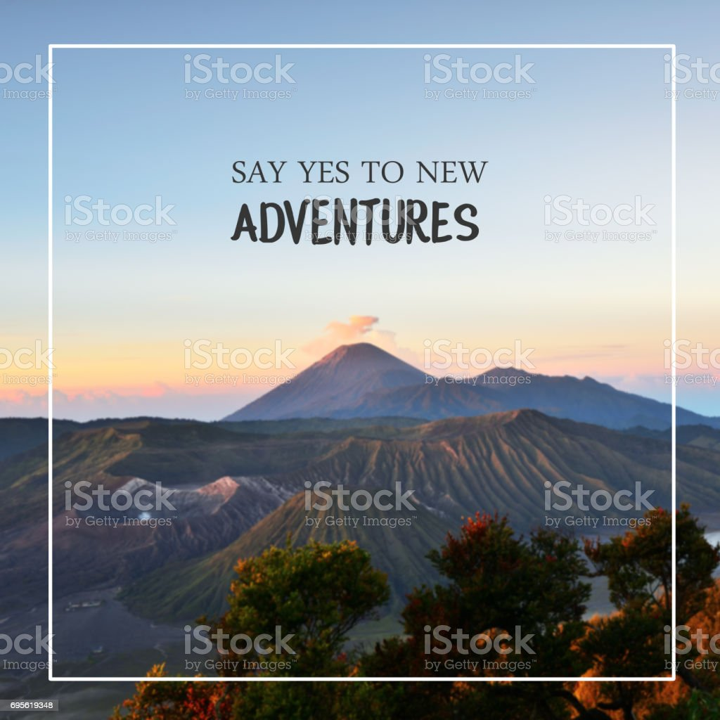 Say yes to new adventures stock photo
