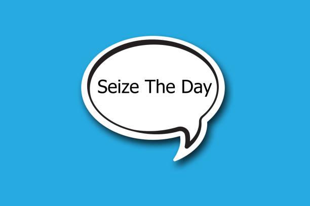 Seize The Day word written talk bubble stock photo