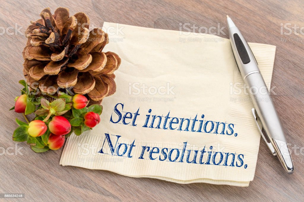 Set intentions. Not resolutions. stock photo