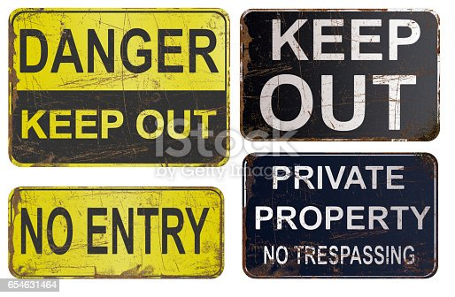Set of rusty sign, danger, keep out, private property.