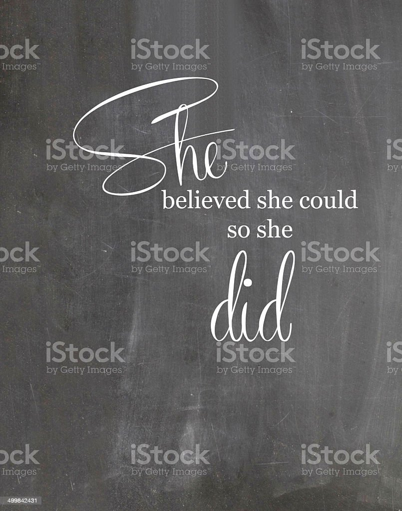 She believed she could so she did motivational Chalkboard stock photo